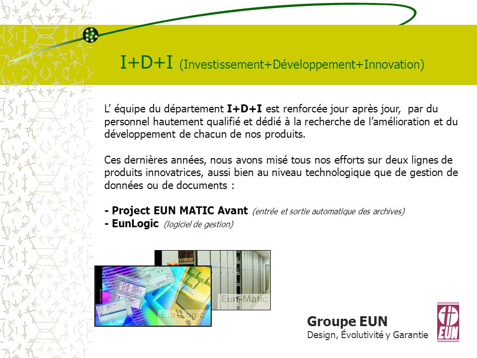 I+D+I (Investissement+Développement+Innovation)
