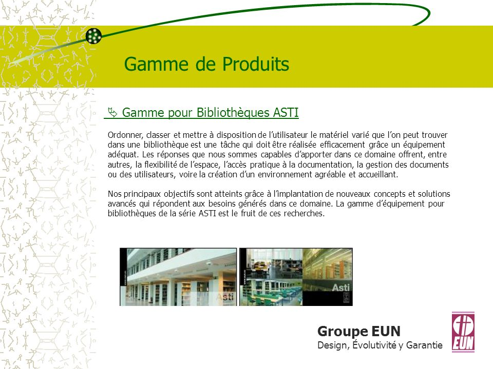 Gamme de Produits Groupe EUN  Gamme pour Bibliothèques ASTI
