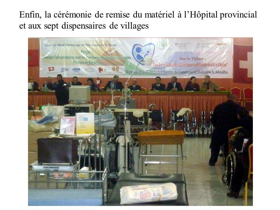 Enfin, la cérémonie de remise du matériel à l'Hôpital provincial et aux sept dispensaires de villages