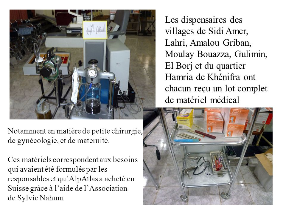 Les dispensaires des villages de Sidi Amer, Lahri, Amalou Griban, Moulay Bouazza, Gulimin, El Borj et du quartier Hamria de Khénifra ont chacun reçu un lot complet de matériel médical