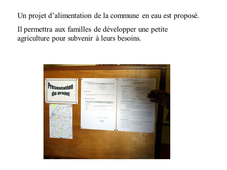 Un projet d'alimentation de la commune en eau est proposé.
