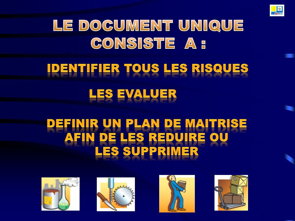 LE DOCUMENT UNIQUE CONSISTE A :