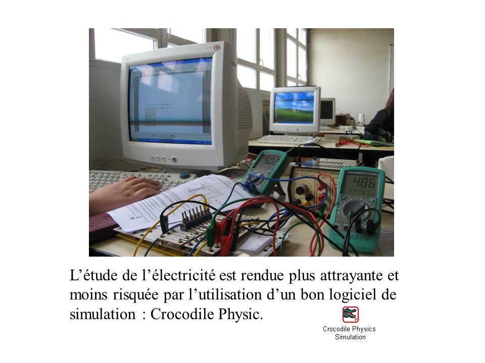 L'étude de l'électricité est rendue plus attrayante et moins risquée par l'utilisation d'un bon logiciel de simulation : Crocodile Physic.