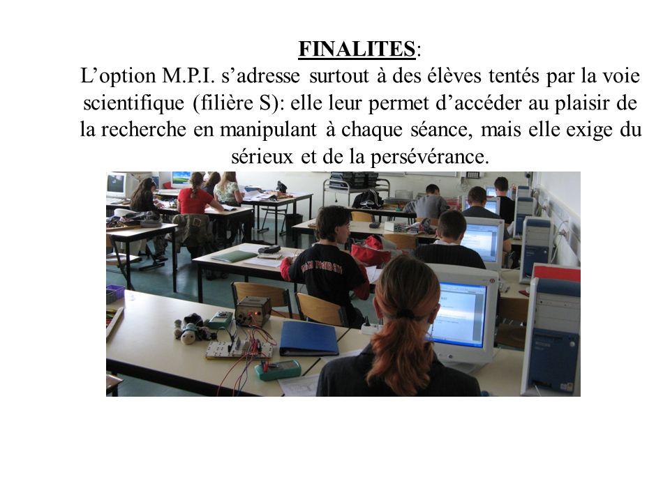 L'option M.P.I. s'adresse surtout à des élèves tentés par la voie