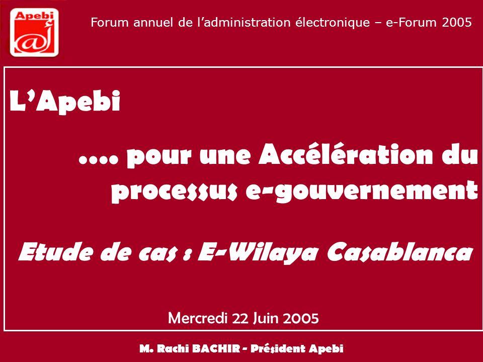 Etude de cas : E-Wilaya Casablanca M. Rachi BACHIR - Président Apebi