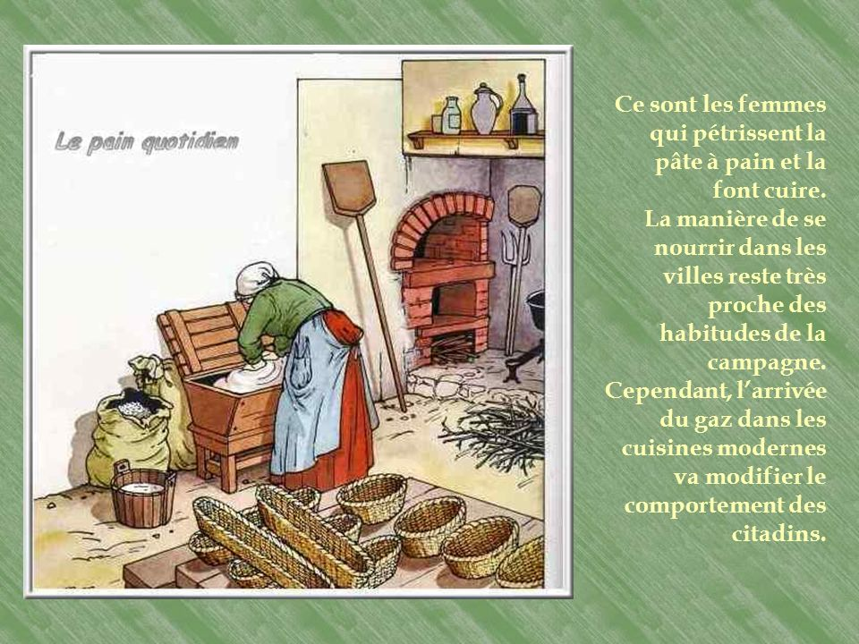 Ce sont les femmes qui pétrissent la pâte à pain et la font cuire.