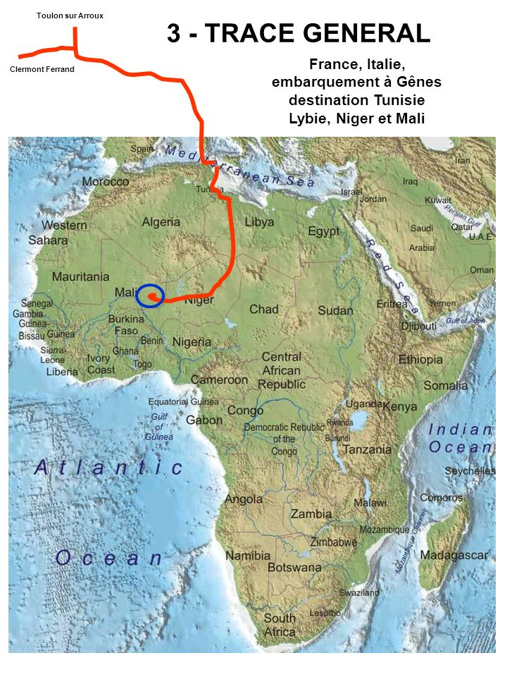 Toulon sur Arroux 3 - TRACE GENERAL. France, Italie, embarquement à Gênes destination Tunisie Lybie, Niger et Mali.