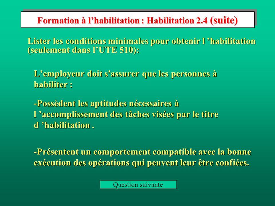 Formation à l'habilitation : Habilitation 2.4 (suite)