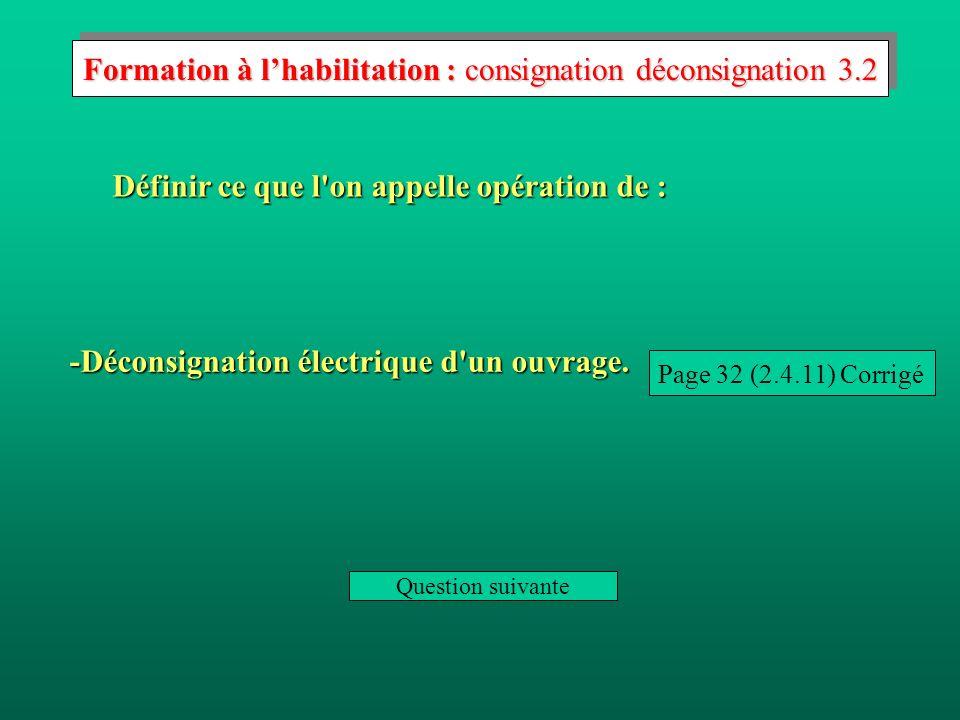 Formation à l'habilitation : consignation déconsignation 3.2