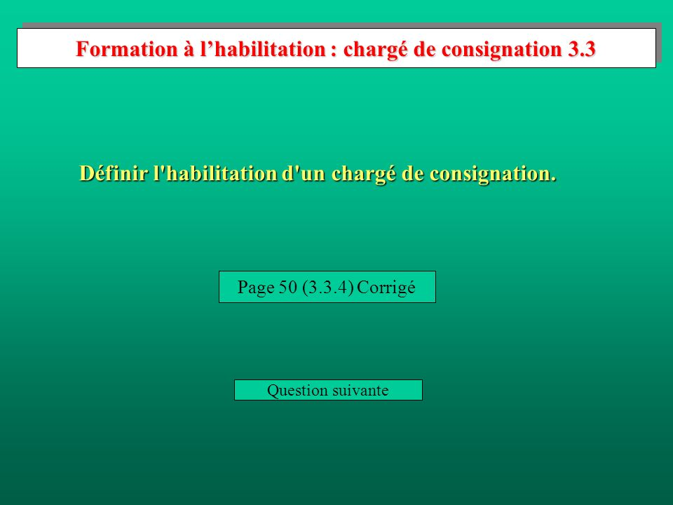 Formation à l'habilitation : chargé de consignation 3.3