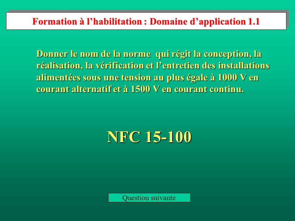 Formation à l'habilitation : Domaine d'application 1.1