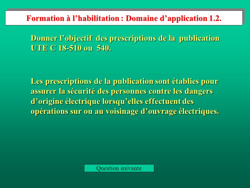 Formation à l'habilitation : Domaine d'application 1.2.