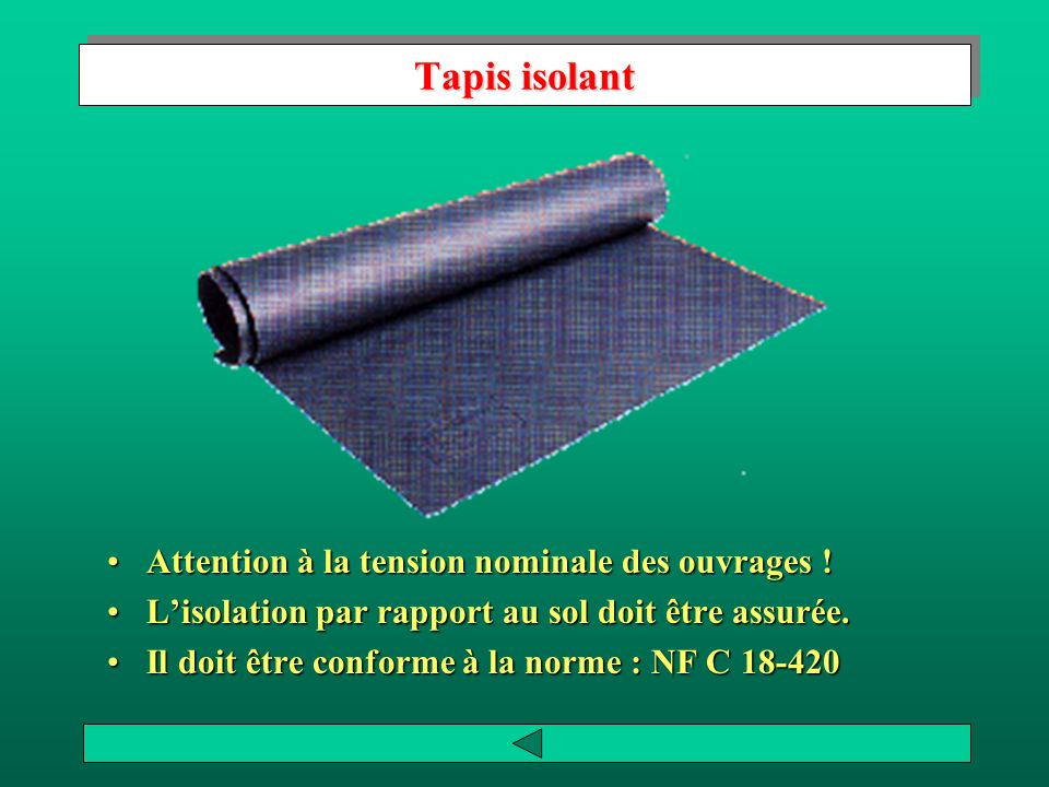 Tapis isolant Attention à la tension nominale des ouvrages !