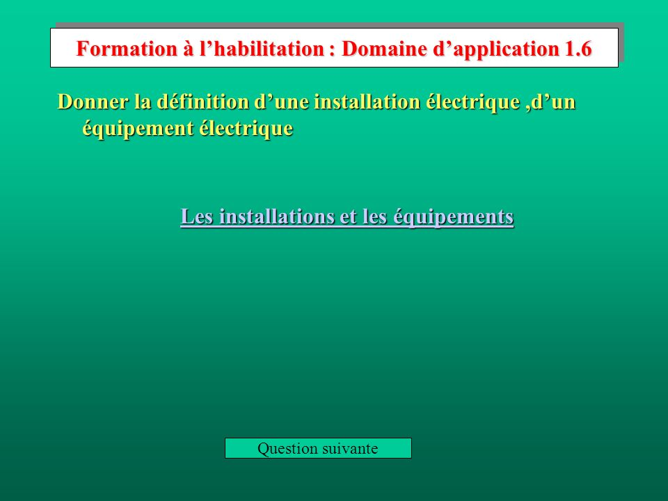 Formation à l'habilitation : Domaine d'application 1.6