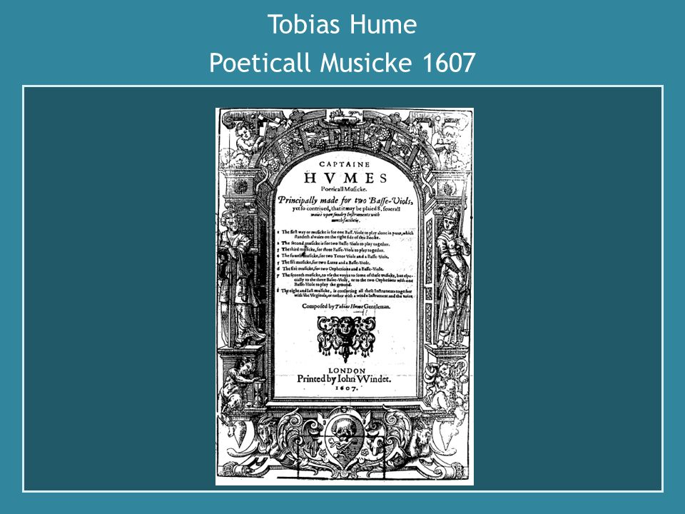 Tobias Hume Poeticall Musicke 1607