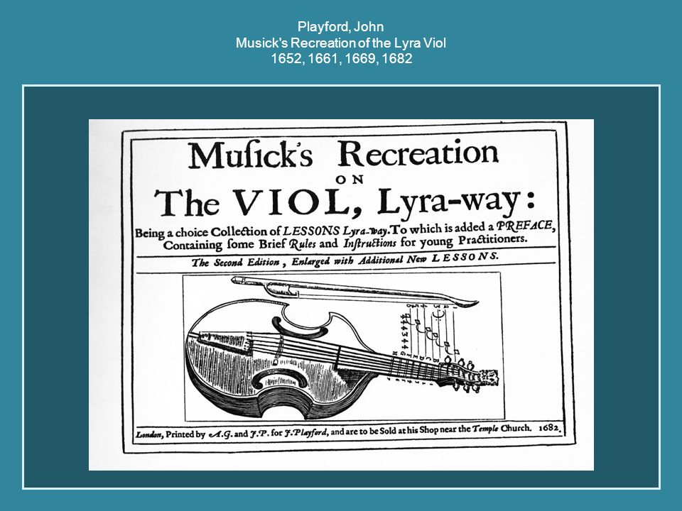 Playford, John Musick s Recreation of the Lyra Viol 1652, 1661, 1669, 1682