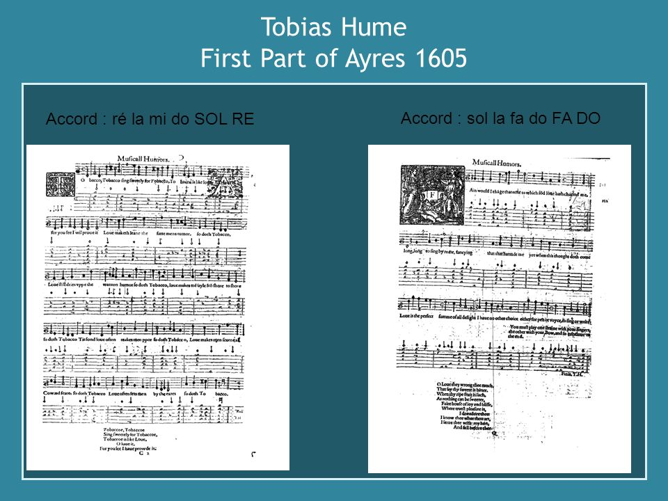 Tobias Hume First Part of Ayres 1605 Accord : ré la mi do SOL RE