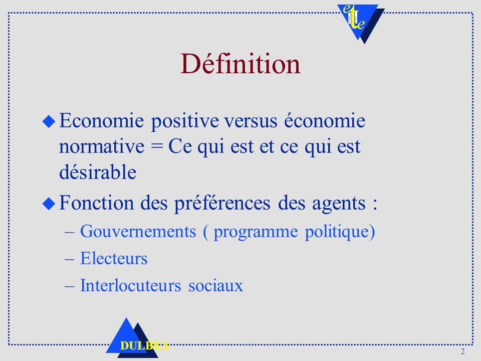 Définition Economie positive versus économie normative = Ce qui est et ce qui est désirable. Fonction des préférences des agents :