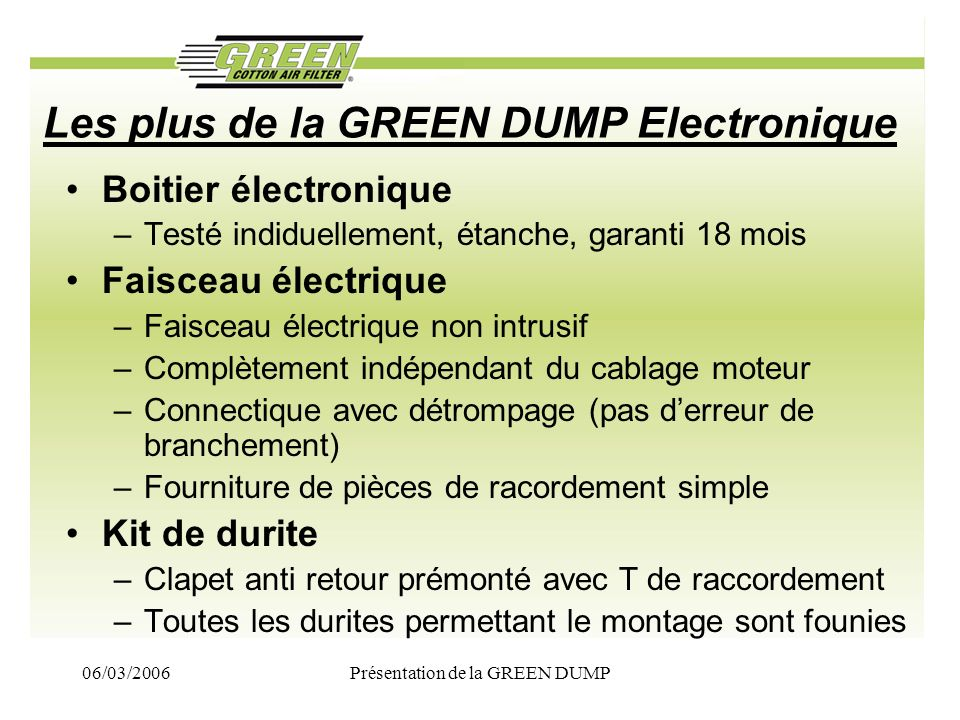 Les plus de la GREEN DUMP Electronique