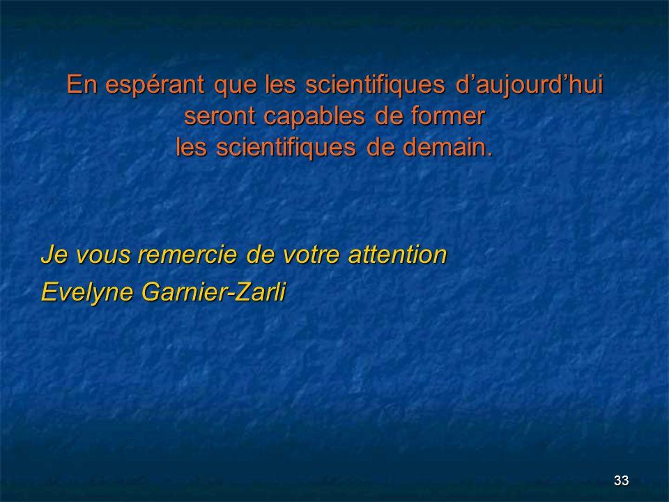 En espérant que les scientifiques d'aujourd'hui seront capables de former les scientifiques de demain.