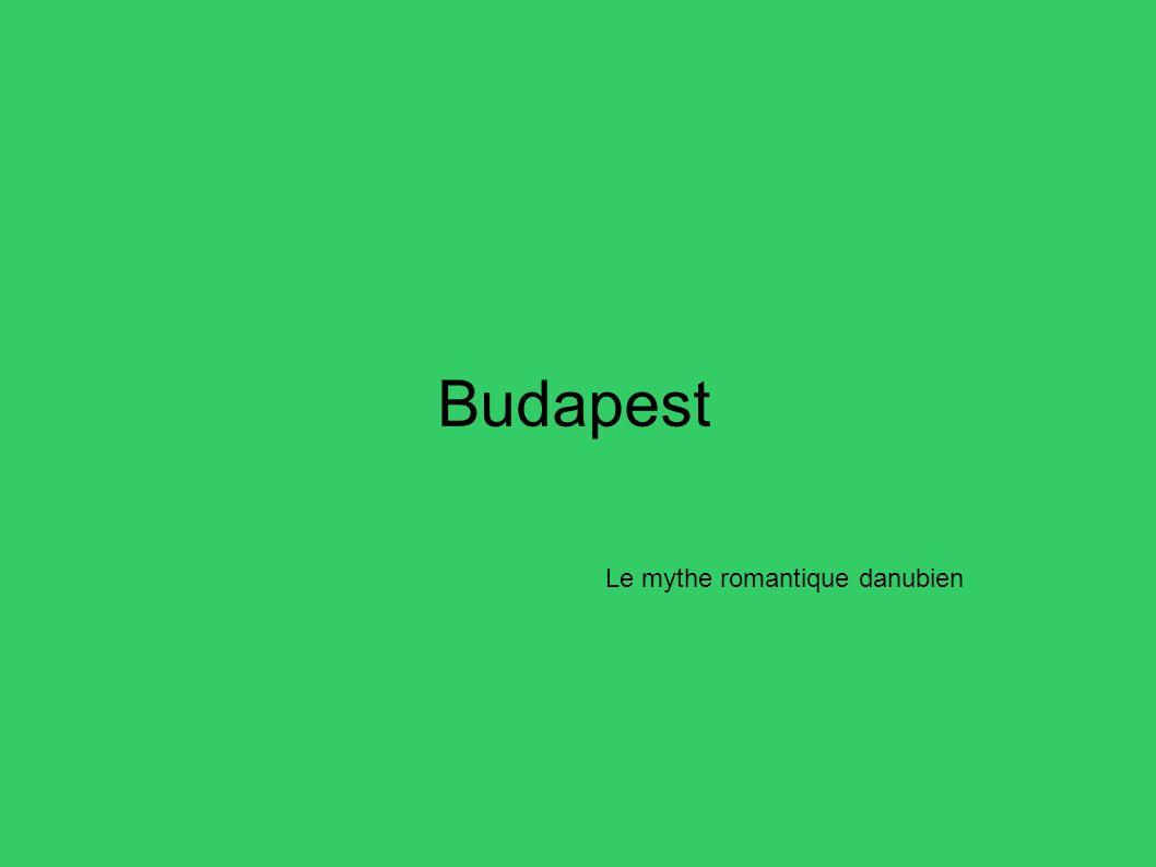 Budapest Le mythe romantique danubien 1