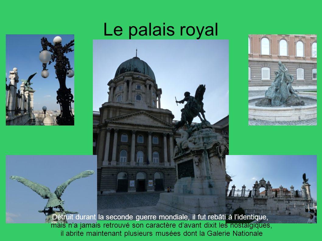 Le palais royal Détruit durant la seconde guerre mondiale, il fut rebâti à l'identique,