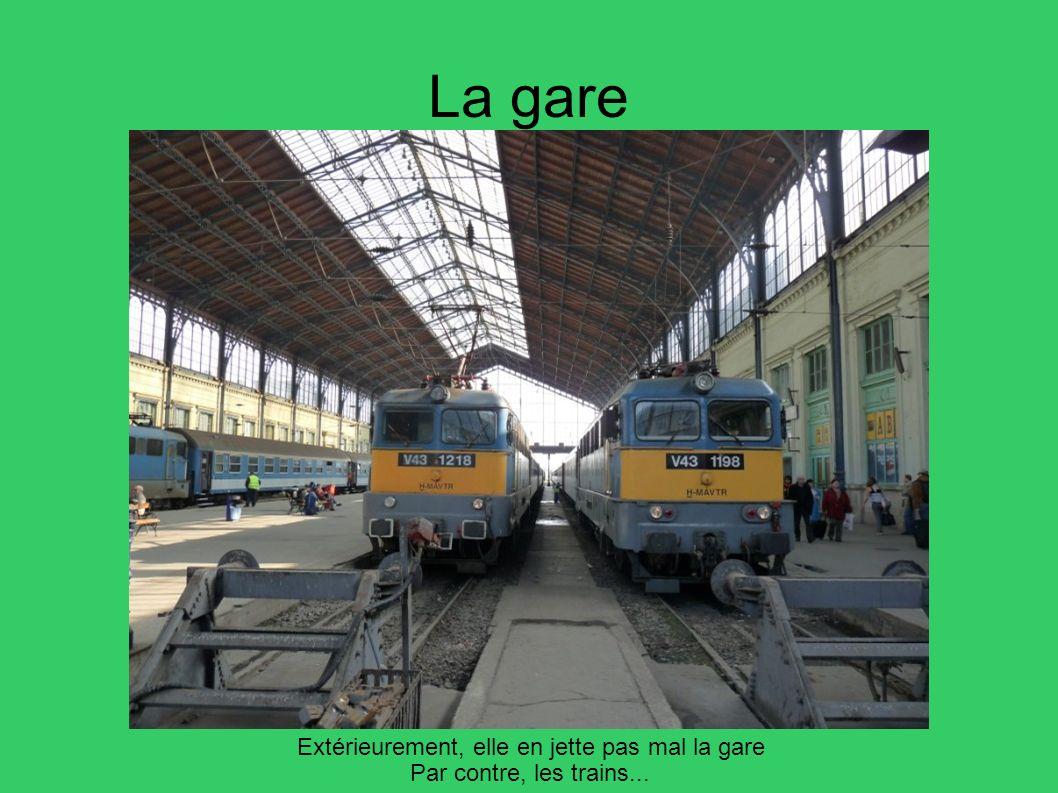 La gare Extérieurement, elle en jette pas mal la gare