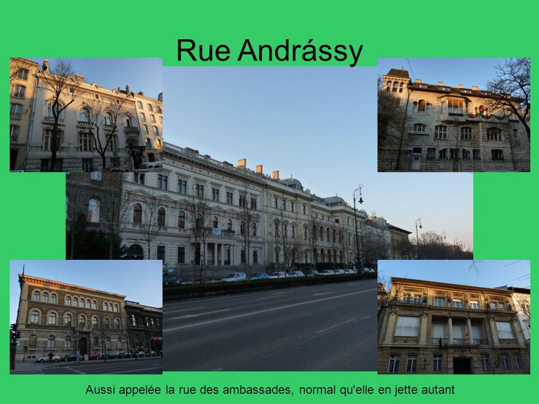 Rue Andrássy Aussi appelée la rue des ambassades, normal qu elle en jette autant 42