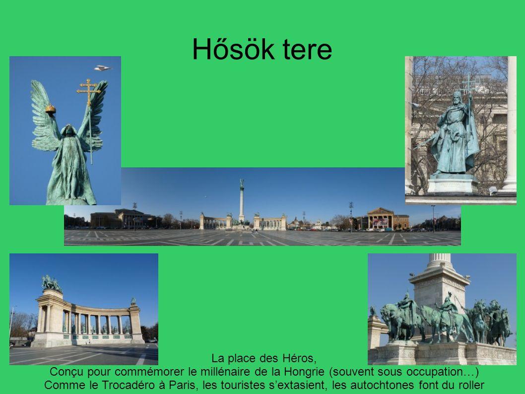 Hősök tere La place des Héros,