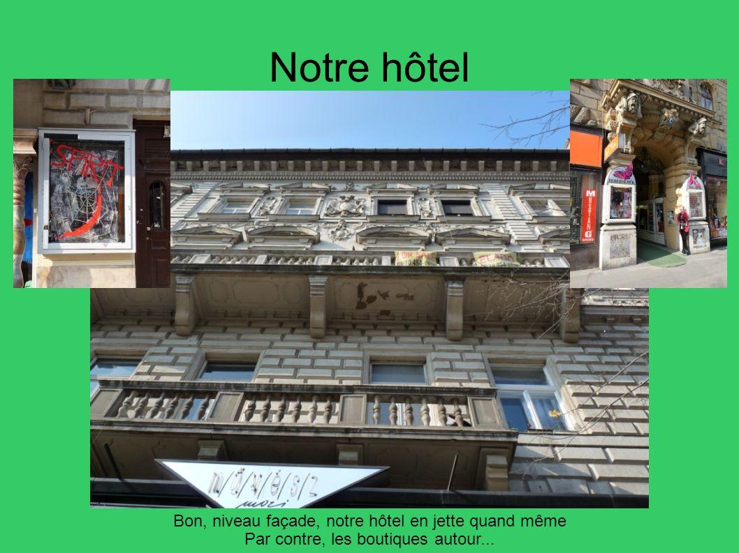 Notre hôtel Bon, niveau façade, notre hôtel en jette quand même