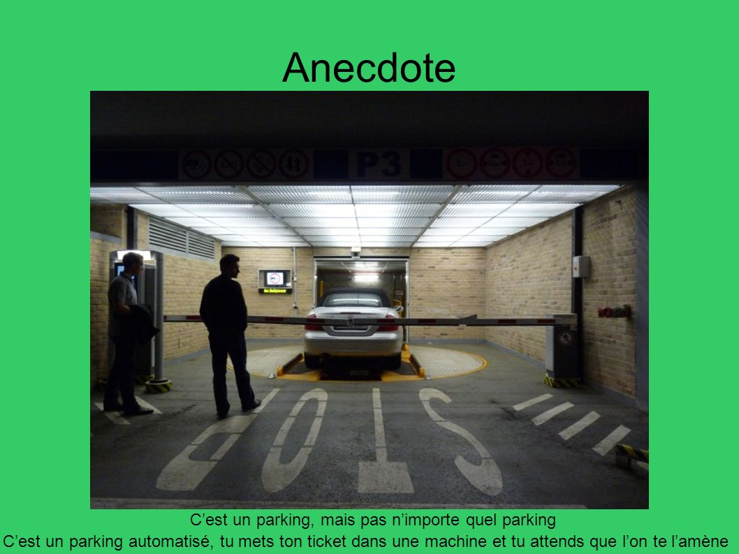 Anecdote C'est un parking, mais pas n'importe quel parking