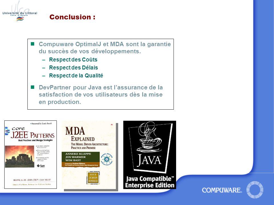 Conclusion : Compuware OptimalJ et MDA sont la garantie du succès de vos développements. Respect des Coûts.
