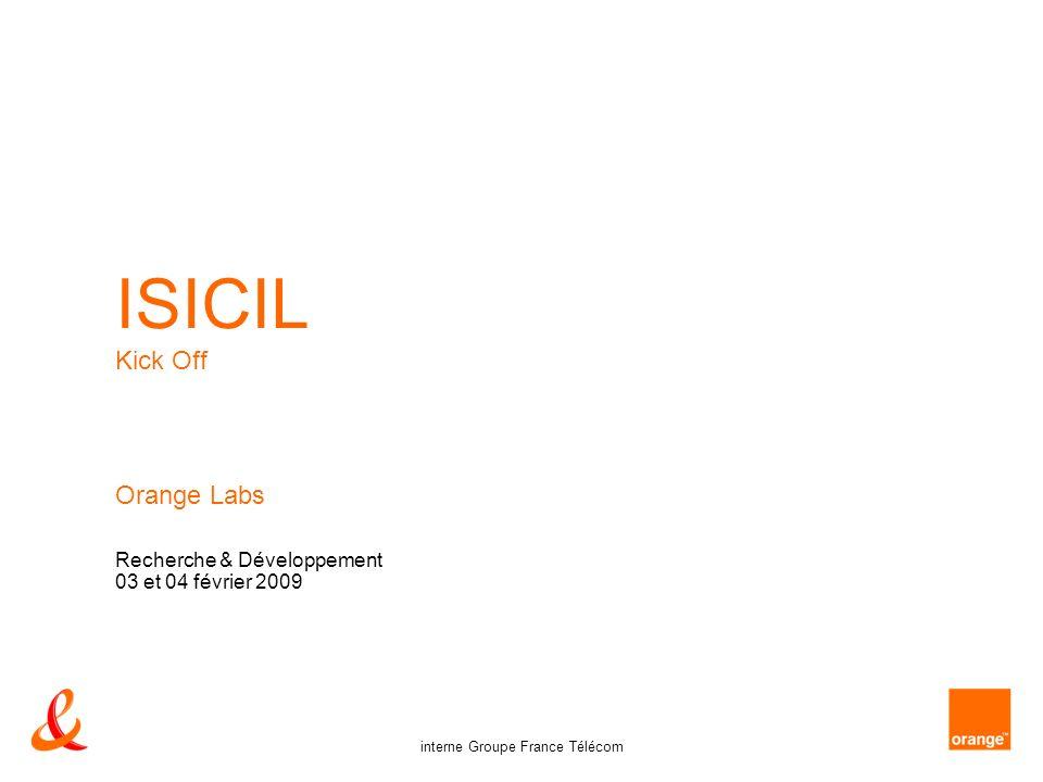 Orange Labs Recherche & Développement 03 et 04 février 2009