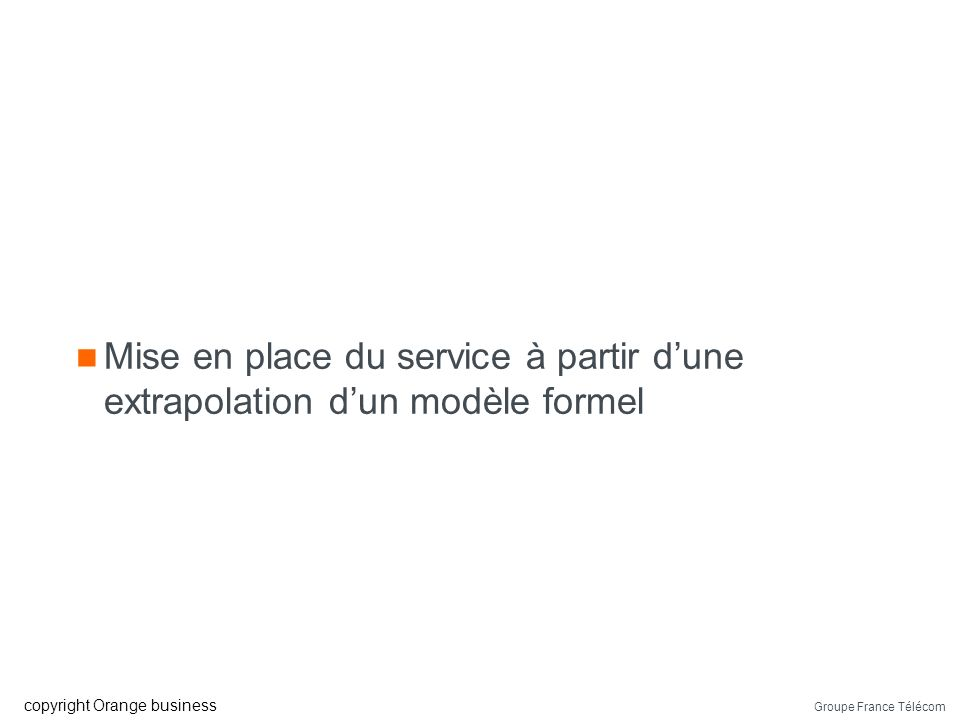 Mise en place du service à partir d'une extrapolation d'un modèle formel