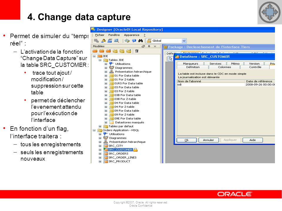 4. Change data capture Permet de simuler du temps réel :