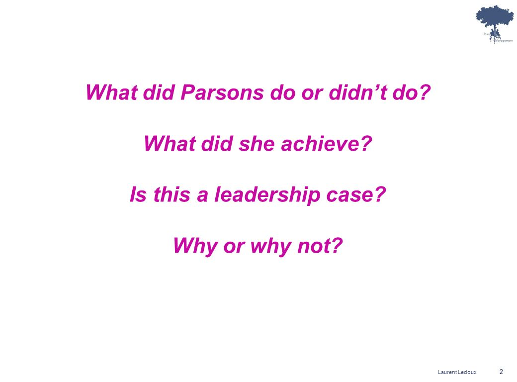 What did Parsons do or didn't do Is this a leadership case
