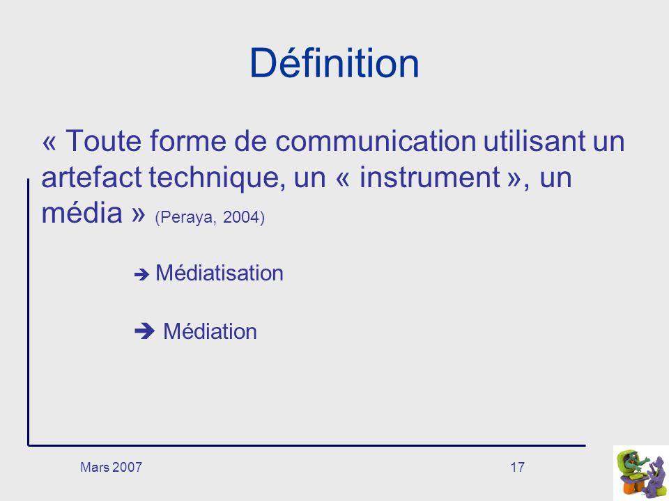 Définition « Toute forme de communication utilisant un artefact technique, un « instrument », un média » (Peraya, 2004)