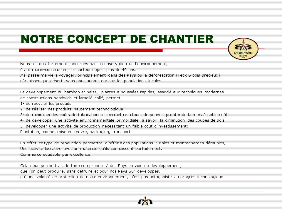 NOTRE CONCEPT DE CHANTIER