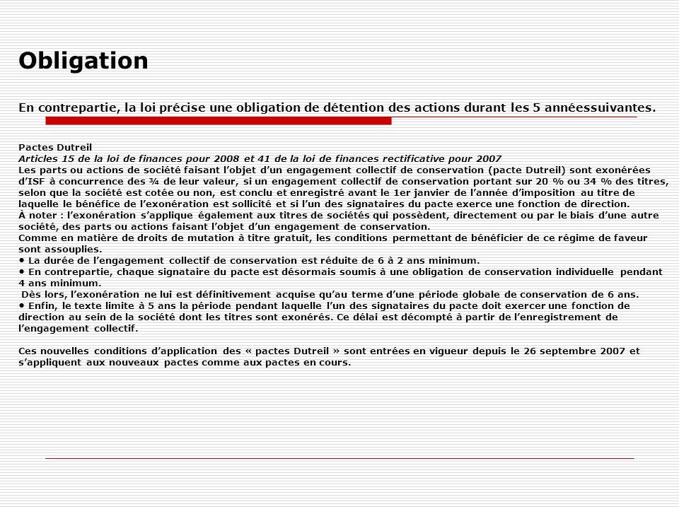 Obligation En contrepartie, la loi précise une obligation de détention des actions durant les 5 annéessuivantes.