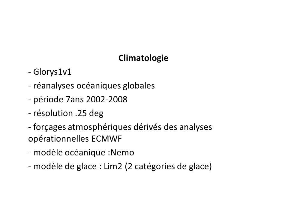 Climatologie - Glorys1v1. - réanalyses océaniques globales. - période 7ans 2002-2008. - résolution .25 deg.