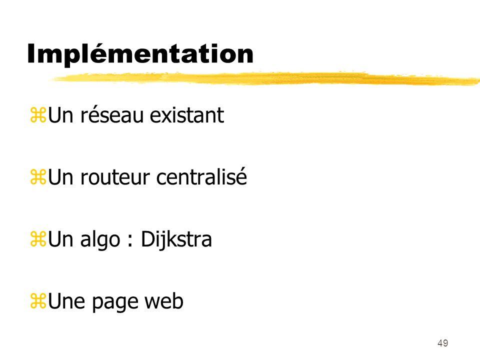 Implémentation Un réseau existant Un routeur centralisé