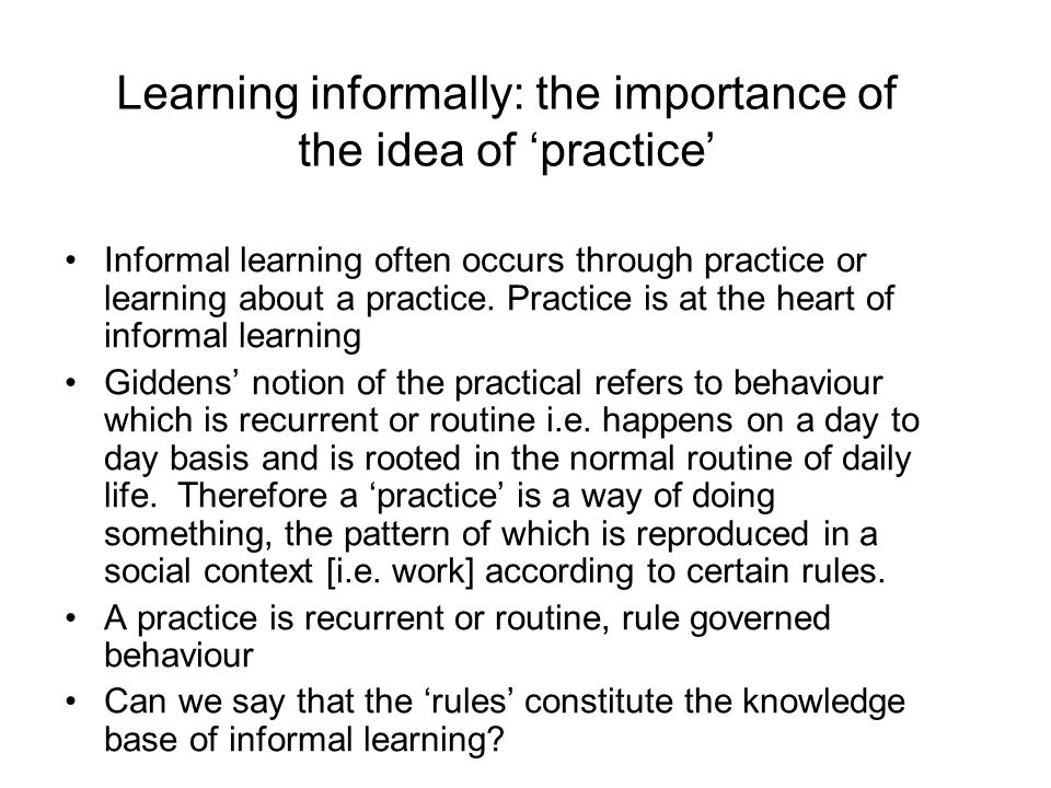 Learning informally: the importance of the idea of 'practice'
