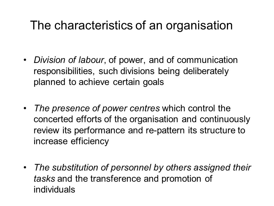 The characteristics of an organisation