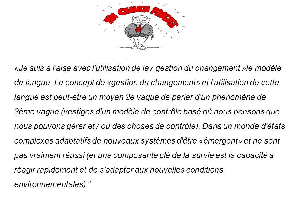 «Je suis à l aise avec l utilisation de la« gestion du changement »le modèle de langue.