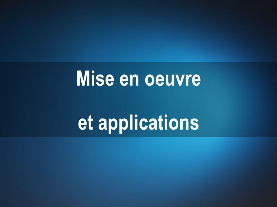 Mise en oeuvre et applications