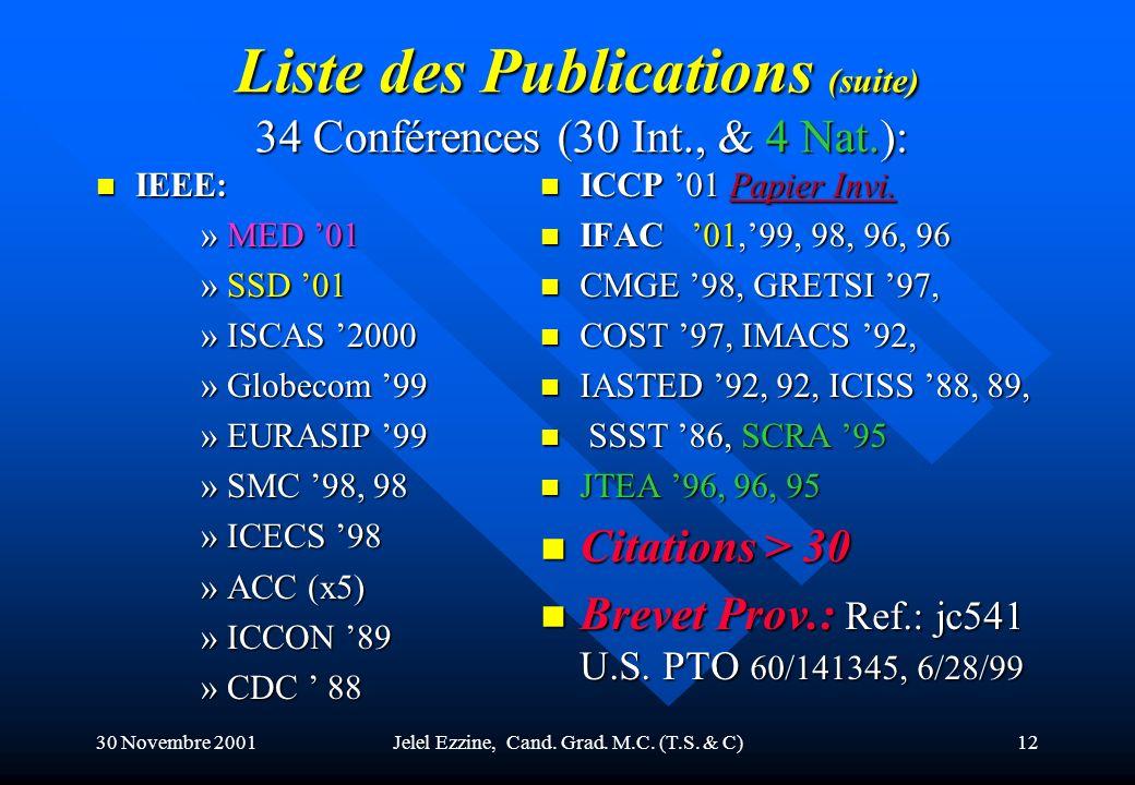 Liste des Publications (suite) 34 Conférences (30 Int., & 4 Nat.):