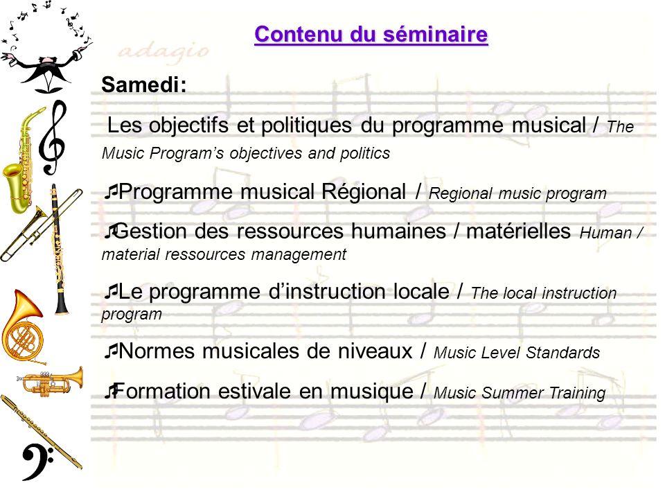 Contenu du séminaire Samedi: Les objectifs et politiques du programme musical / The Music Program's objectives and politics.