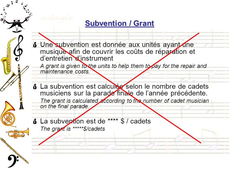 Subvention / Grant Une subvention est donnée aux unités ayant une musique afin de couvrir les coûts de réparation et d'entretien d'instrument.