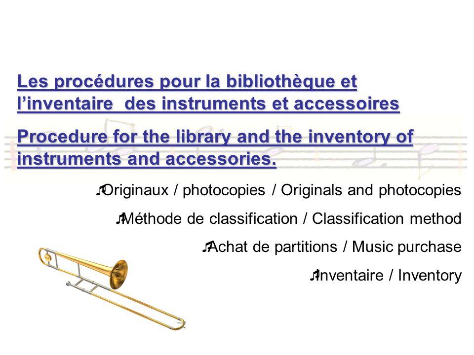 Les procédures pour la bibliothèque et l'inventaire des instruments et accessoires