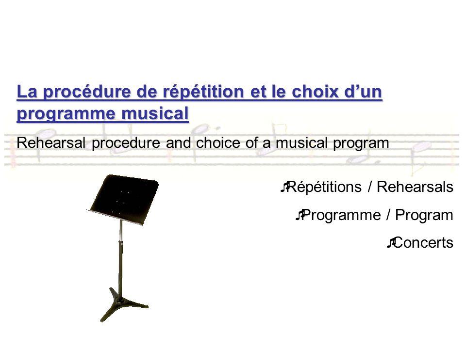 La procédure de répétition et le choix d'un programme musical